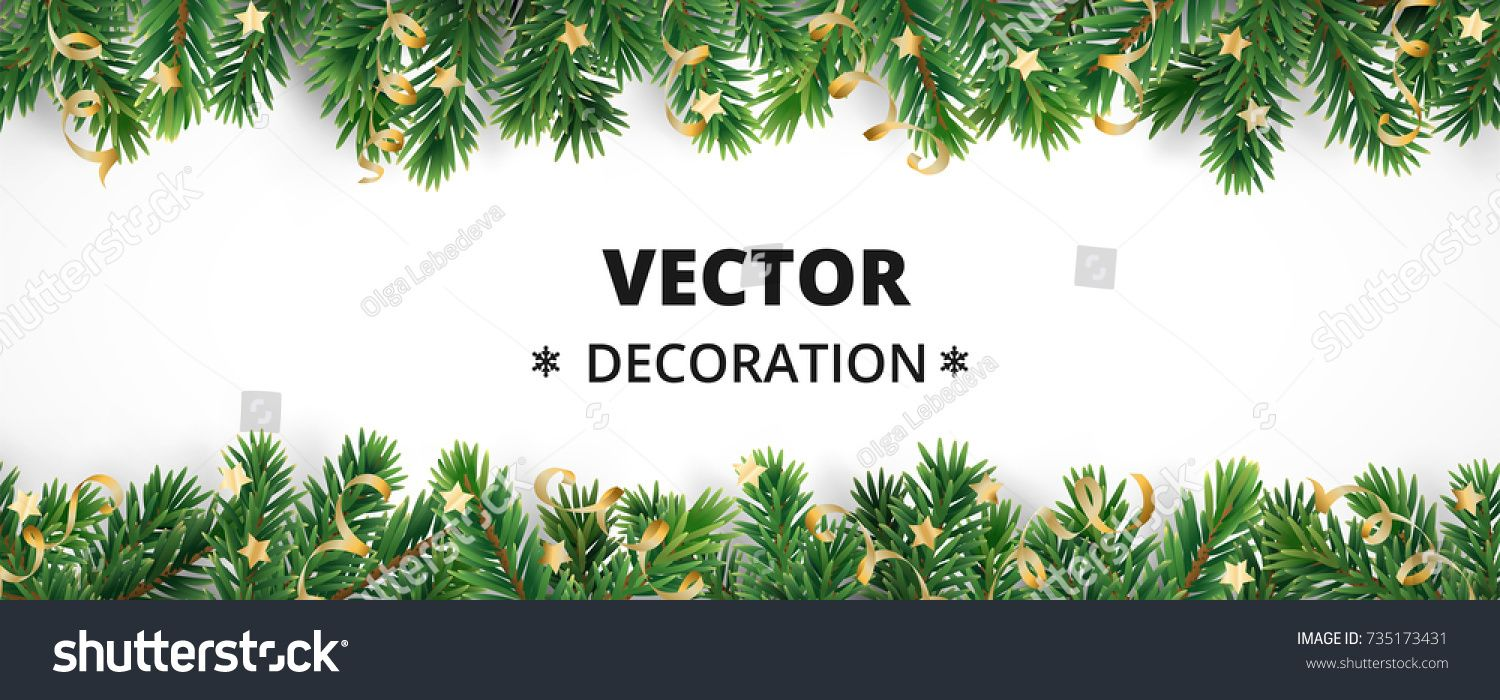 Winter Holiday Background Border With Christmas Tree Branches And Ornaments Isolated On White Fir Nee In 2020 Christmas Tree Branches Christmas Vectors Tree Branches