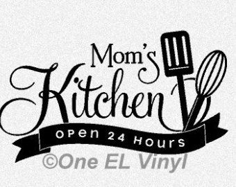Mom S Kitchen Open 24 Hours Kitchen Vinyl Wall Art Vinyl