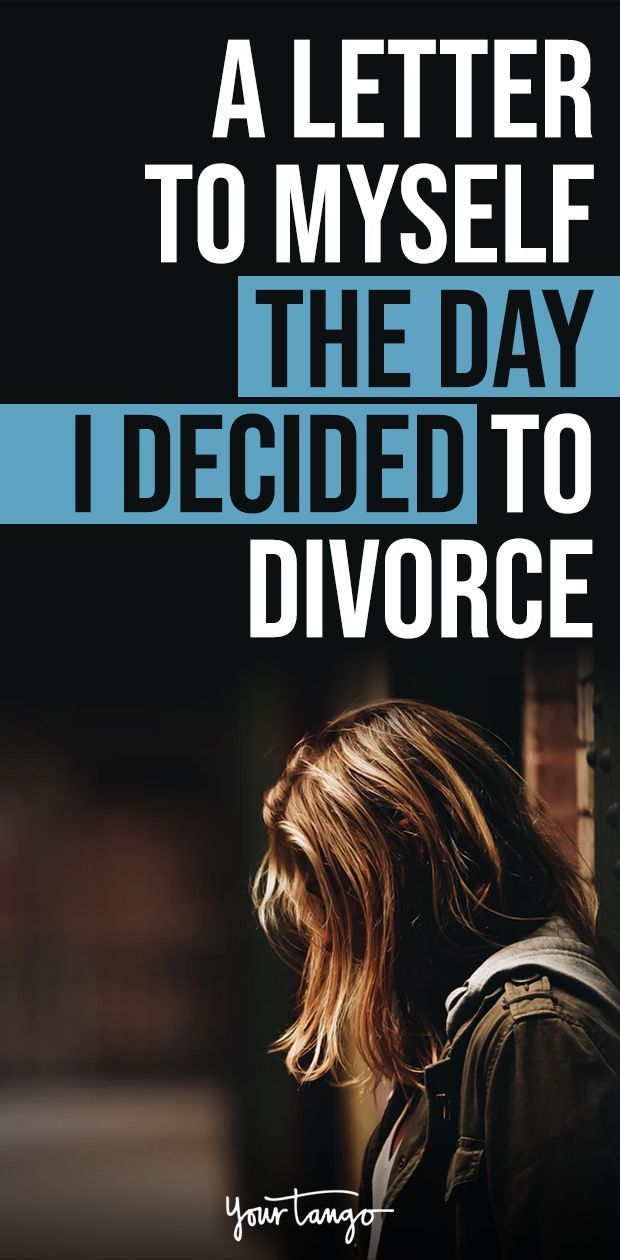 A Letter To Myself The Day I Decided To Divorce