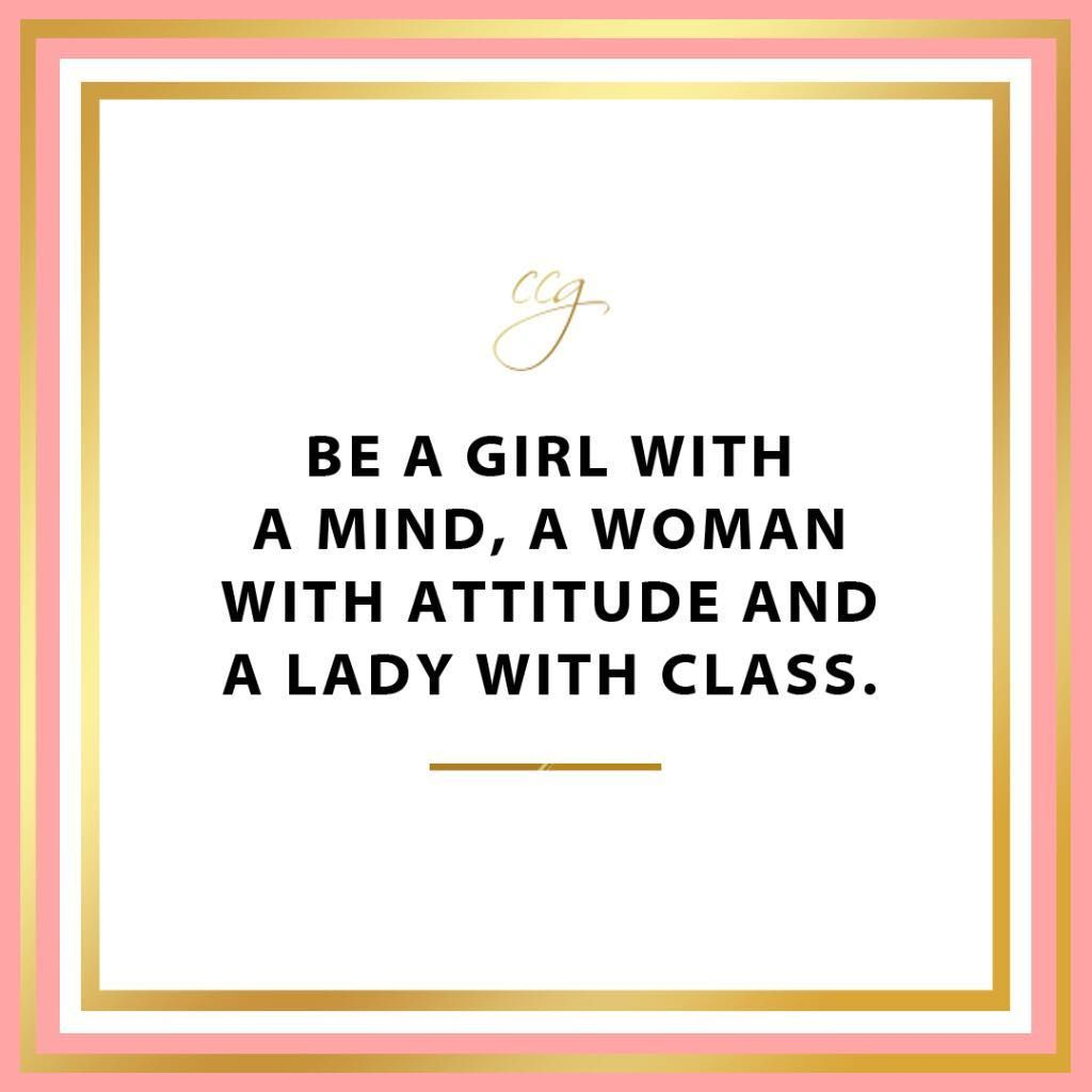 Be a girl with classy, mind, attitude. Classy Career