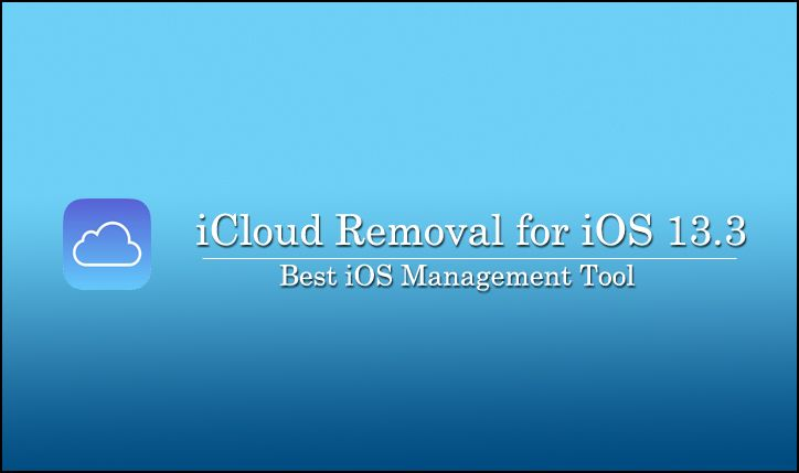 The bestiOS mangement Tool iCloud Removal for iOS 13.3