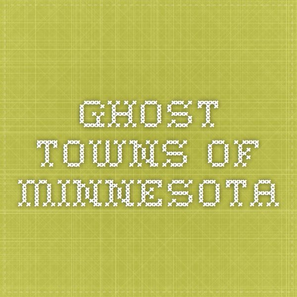 Minnesota Travel, Ghost Towns