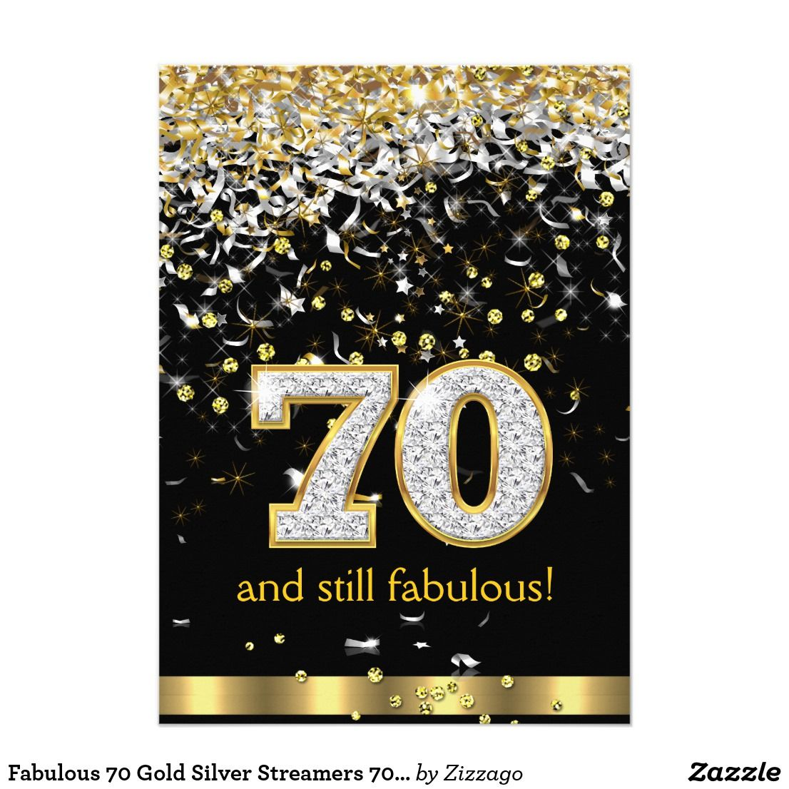 Fabulous 70 Gold Silver Streamers 70th Birthday B Invitation 70