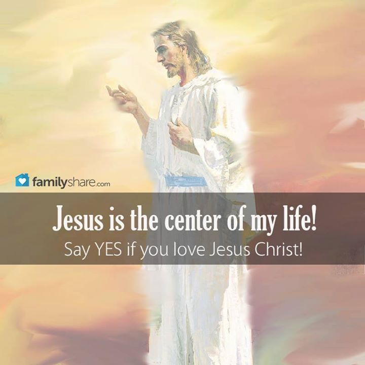 Gesù è al centro della mia vita.