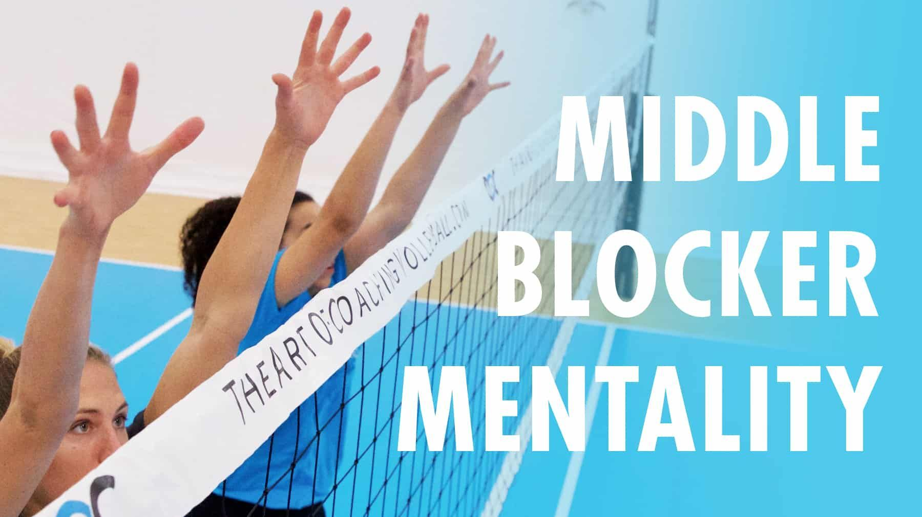 Middle Blocker Mentality The Art Of Coaching Volleyball Coaching Volleyball Volleyball Training Volleyball Workouts