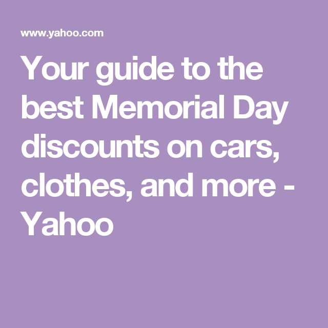 Your Guide To The Best Memorial Day Discounts On Cars Clothes And More London Restaurants Memorial Day Best