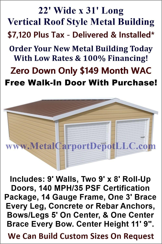 22' x 31' Steel Building (Vertical Roof Metal Garage