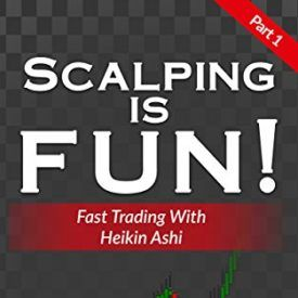 Scalping Is Fun 1 Part 1 Fast Trading With Heikin Ashi Heikin