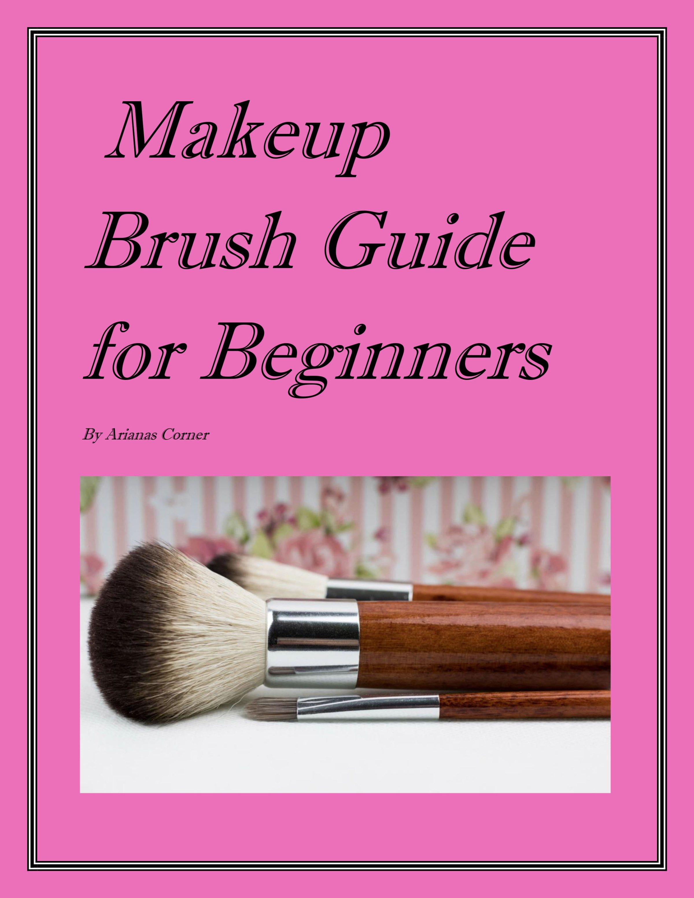 Makeup Brush Guide for Beginners Makeup brushes guide