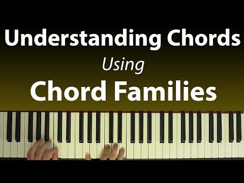 Understanding Chords Building Progressions With Chord Families