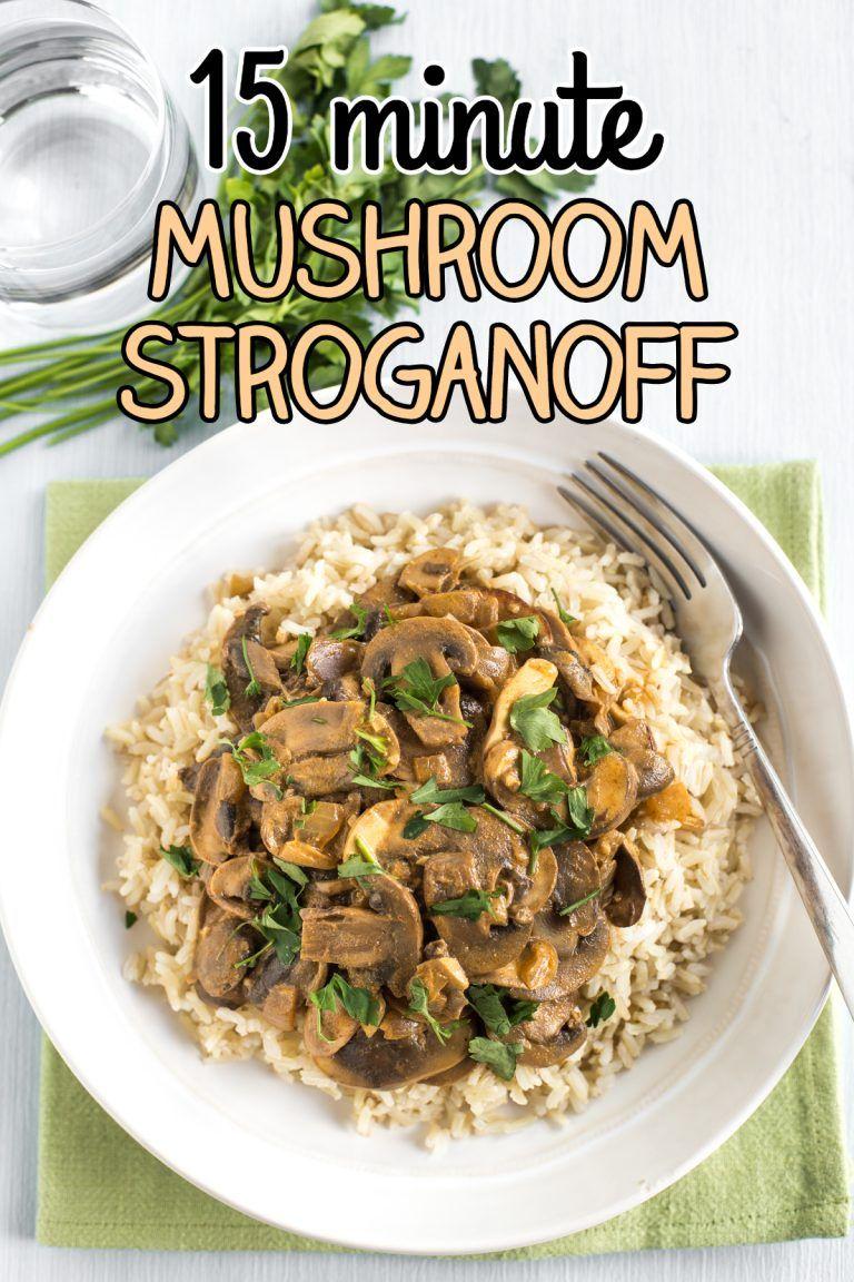 15 Minute Mushroom Stroganoff This Super Easy Recipe Makes A