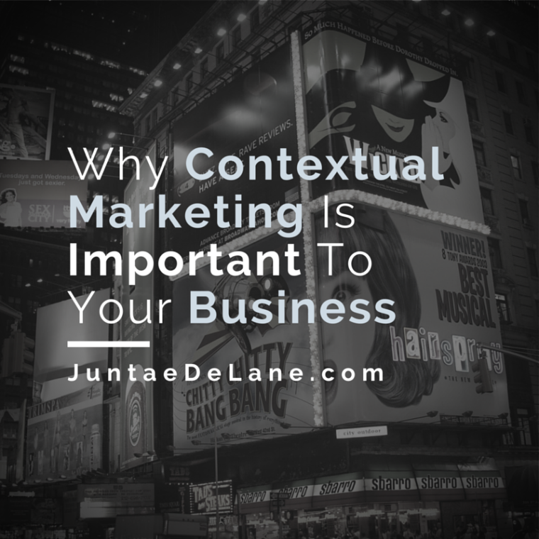 Why Contextual Marketing Is Important To Your Business