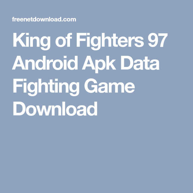 King Of Fighters 97 Android Apk Data Fighting Game Download King