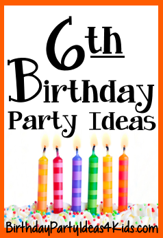 6th Birthday Party Ideas Fun ideas for a six year old birthday