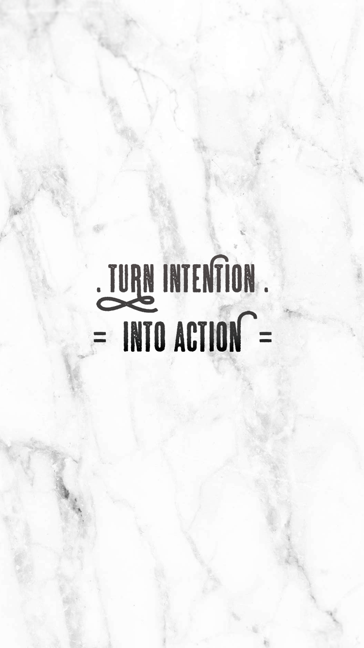 Wallpaper iphone inspiration - Turn Intention Into Action Free Inspirational Iphone Wallpaper White Marble Background