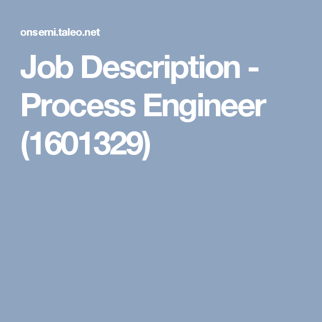 Job Description  Process Engineer   Jobs To Apply