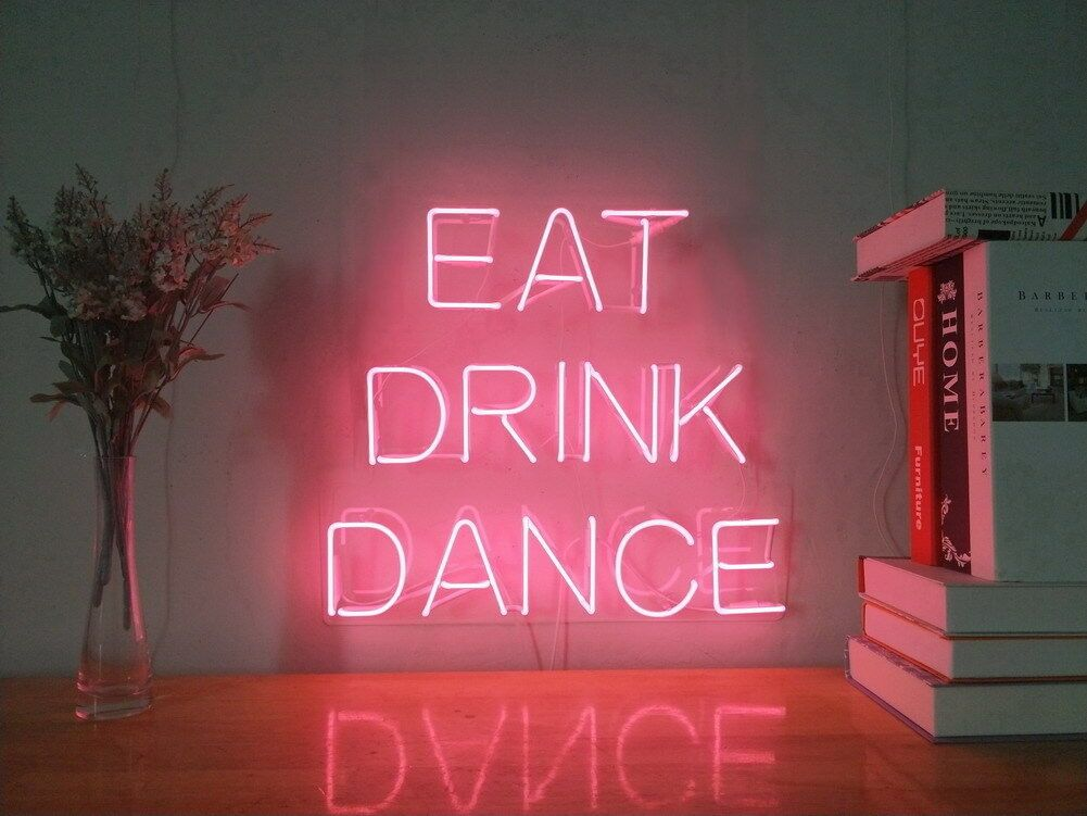 Astounding New Eat Drink Dance Neon Sign For Bedroom Wall Home Decor Home Interior And Landscaping Eliaenasavecom