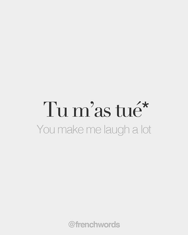 "Literal meaning: You killed me Familiar (write ""tuée"" if you're a girl) /ty ma tɥe/"