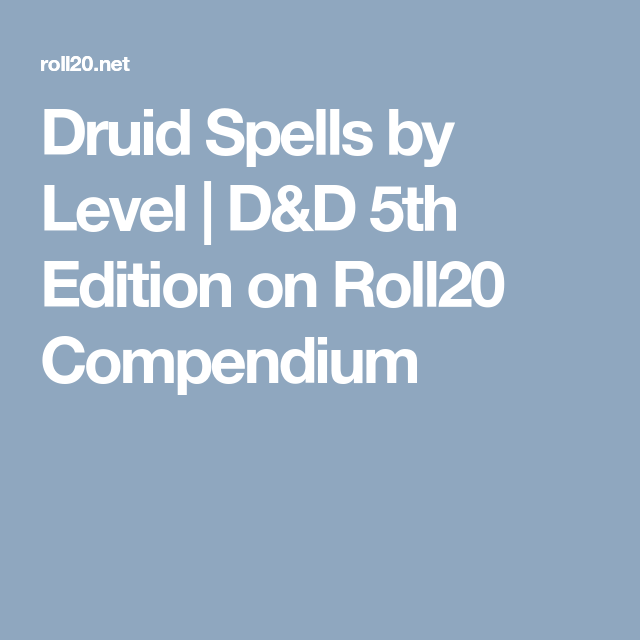Druid Spells by Level | D&D 5th Edition on Roll20 Compendium