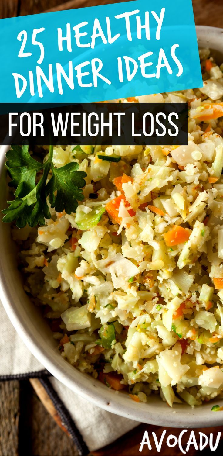 25 Healthy Dinner Ideas for Weight Loss - 15 Minutes or Less.