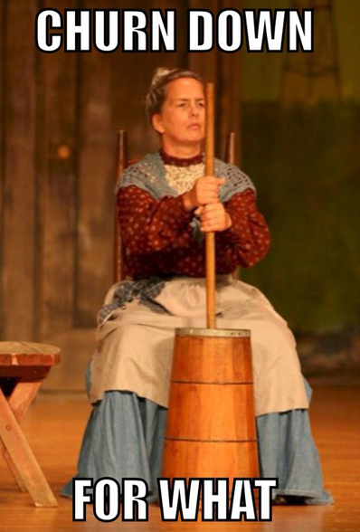 churn down for what?