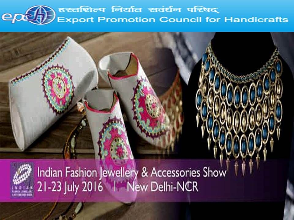 This show will create new business opportunities for the participants.   For more:-  http://epch.in/index.php?option=com_content&view=article&id=116&Itemid=210