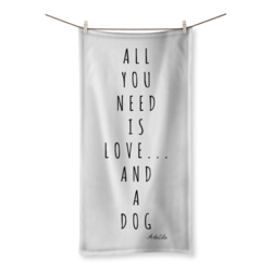 Serviette de bain - All you need is love and a dog - 3 tailles - 4 pattes & Cie