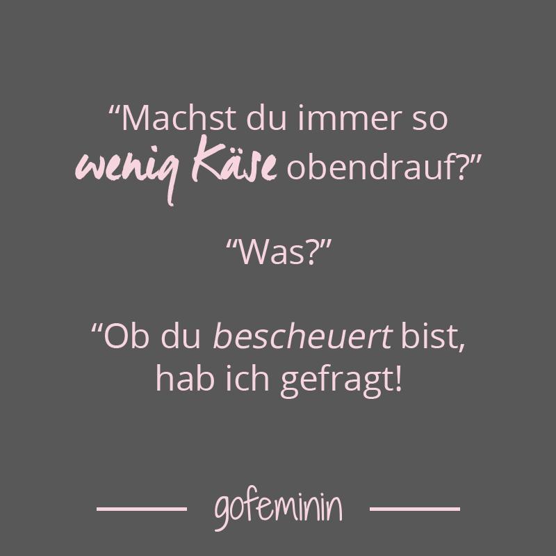 Spruch des Tages: Die besten Sprüche von | These made my day