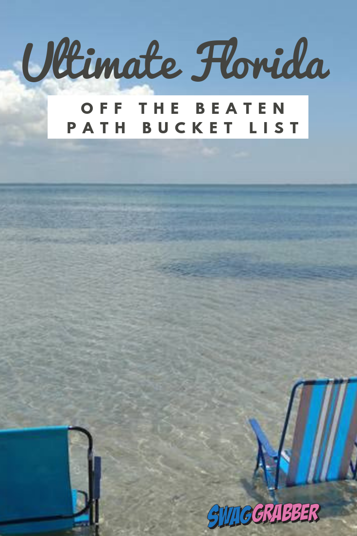 Ultimate Off The Beaten Path Florida Bucket List Swaggrabber Florida Travel Florida Bucket List