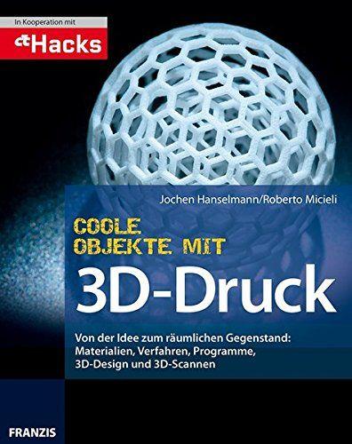 Coole Objekte mit 3DDruck Objekte, Coole, Druck, mit