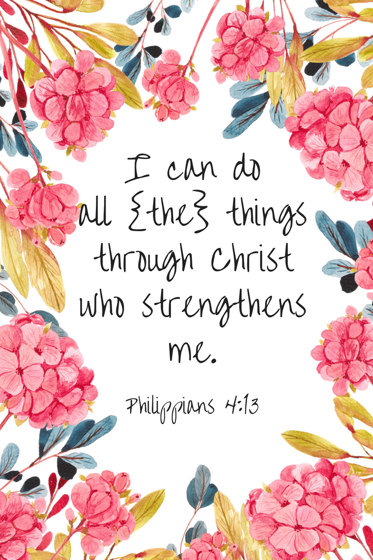 Philippians 4 13 I Can Do All The Things Through Christ Who