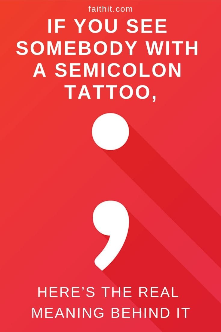 If You See Somebody With a Semicolon Tattoo, Here's the Real Meaning Behind It