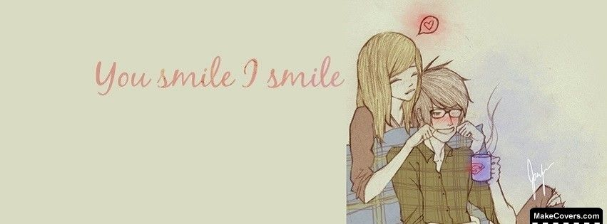 You Smile I Smile Facebook Covers Facebook Timeline Covers Cute Love Cartoons Facebook Cover Photos