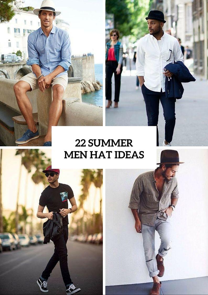 8c7ceaf599f0 22 Awesome Men Hat Ideas For Summer Days - Styleoholic | Men's ...