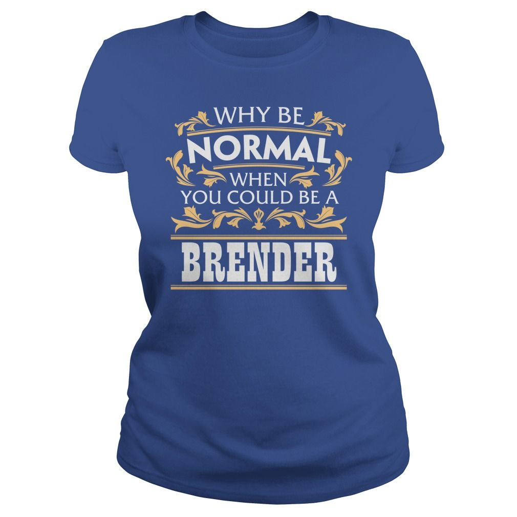 BRENDER Funny Tshirt #gift #ideas #Popular #Everything #Videos #Shop #Animals #pets #Architecture #Art #Cars #motorcycles #Celebrities #DIY #crafts #Design #Education #Entertainment #Food #drink #Gardening #Geek #Hair #beauty #Health #fitness #History #Holidays #events #Home decor #Humor #Illustrations #posters #Kids #parenting #Men #Outdoors #Photography #Products #Quotes #Science #nature #Sports #Tattoos #Technology #Travel #Weddings #Women