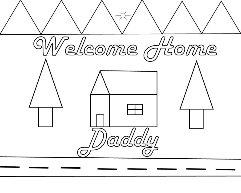 Welcome Home Coloring Page Dad Coloring Pages Crayola Coloring Pages Heart Coloring Pages