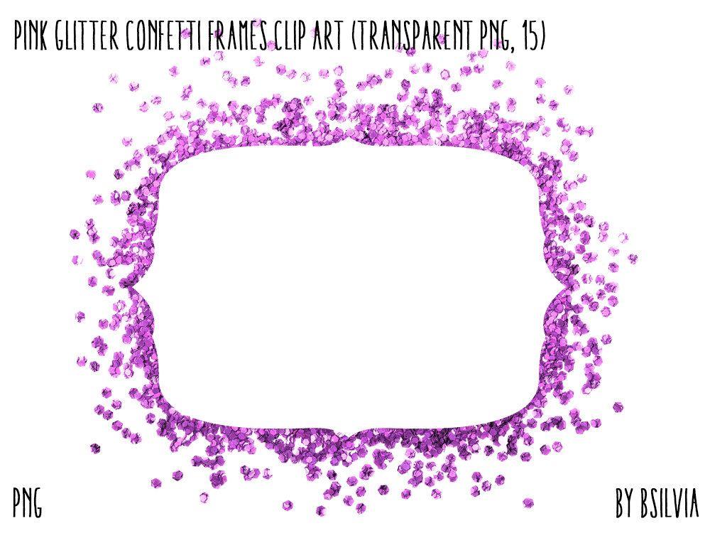 Pink Glitter Confetti Frames Clipart Transparent Png Pink Etsy Pink Glitter Confetti Frame Clipart Clip Art