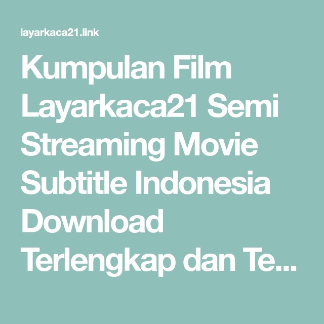 Kumpulan Film Layarkaca21 Semi Streaming Movie Subtitle ...