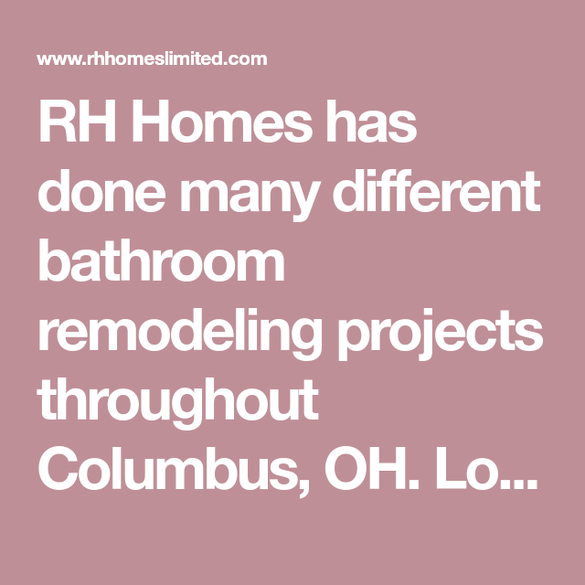 RH Homes has done many different bathroom remodeling ...