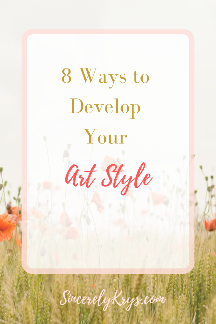 8 Ways To Develop Your Art Style Sincerely Krys Fashion Art Development Art