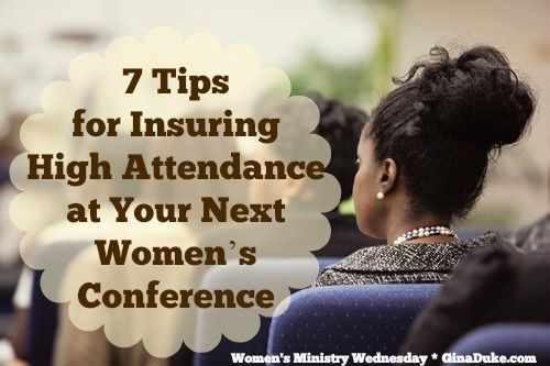 7 Tips for Insuring High Attendance at Your Next Women's Conference