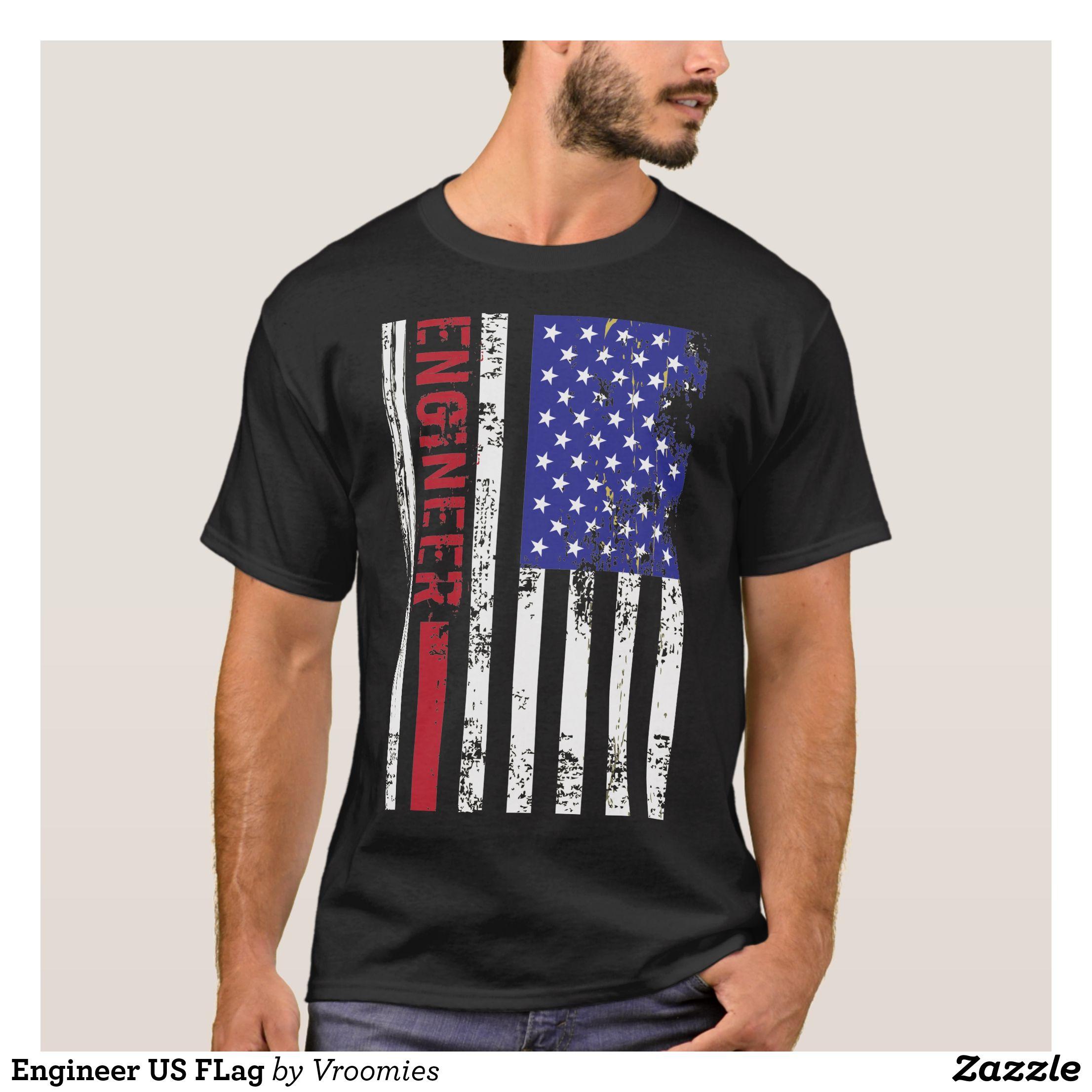 Engineer Us Flag T Shirt Zazzle Com Father S Day T Shirts T Shirt American Flag Tshirt