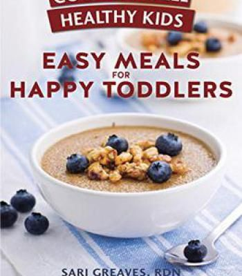 Cooking well healthy kids easy meals for happy toddlers over 100 cooking well healthy kids easy meals for happy toddlers over 100 recipes to please forumfinder Gallery