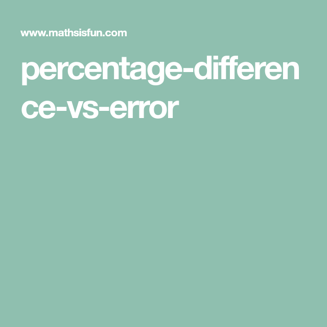 Percentage Difference Vs Error Physics Different Worksheets Math