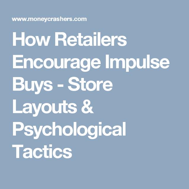 Retail Store Design Job Description: How Retailers Encourage Impulse Buys