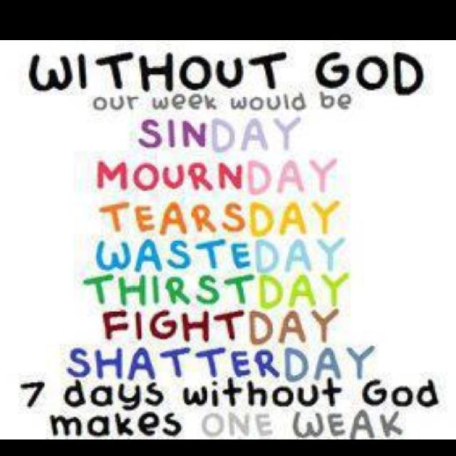 Without God is without everything.