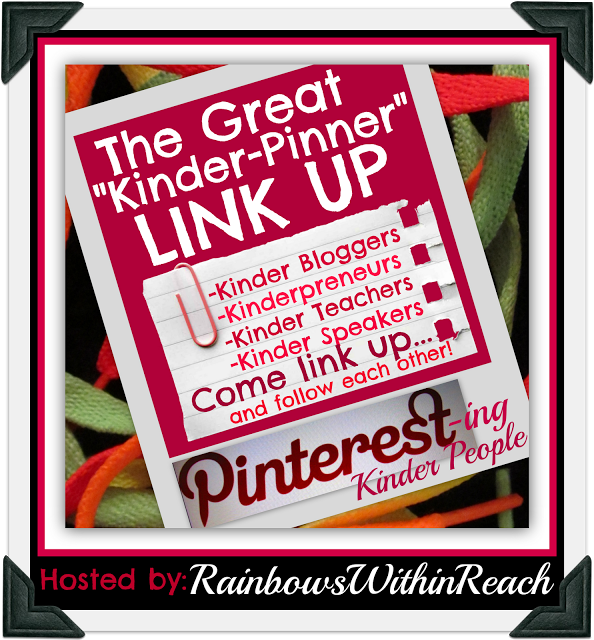 "The Great ""Kinder-Pinner"" LinkUP (via RainbowsWithinReach) Pinterest linkUP for kindergarten  It's about to expire... 30 days or so... link up now if you haven't already."