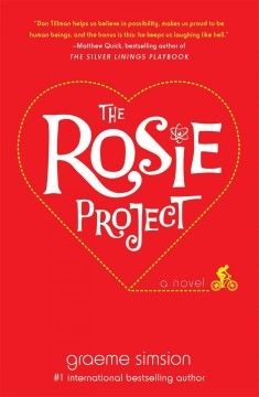 """Katie - The Rosie Project by Graeme Simsion.  """"A moving and hilarious novel for anyone who has ever tenaciously gone after life or love in the face of overwhelming challenges."""" -- Goodreads"""