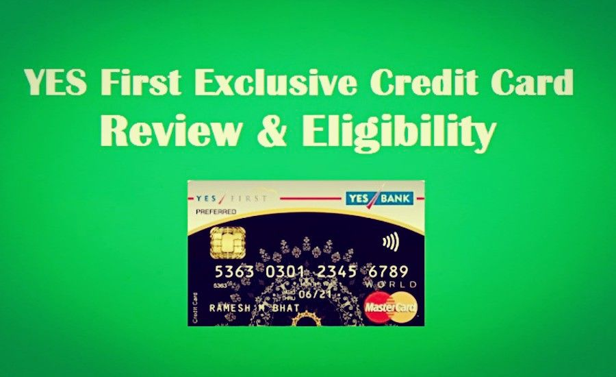 Yes First Exclusive Credit Card Review Eligibility Finance