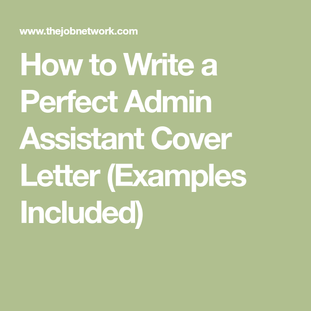 How To Write A Perfect Admin Assistant Cover Letter Examples